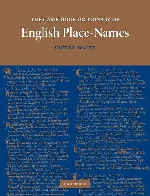 The Cambridge Dictionary of English Place-Names - Based on the Collections of the English Place-Name Society (Paperback):...