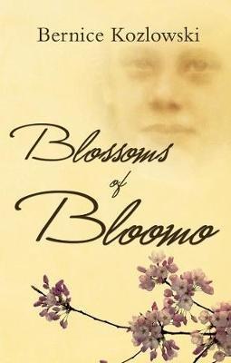 Blossoms of Bloomo (Electronic book text): Bernice Kozlowski