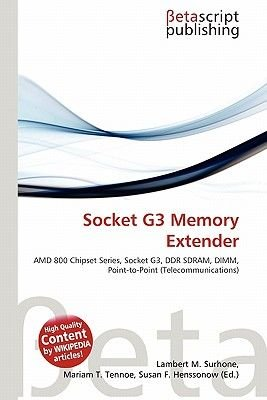 Socket G3 Memory Extender (Paperback): Lambert M. Surhone, Mariam T. Tennoe, Susan F. Henssonow