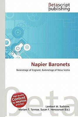 Napier Baronets (Paperback): Lambert M. Surhone, Mariam T. Tennoe, Susan F. Henssonow