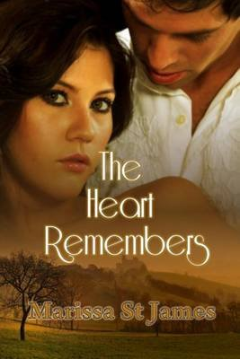 The Heart Remembers (Electronic book text): Marissa St James