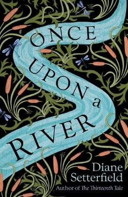 Once Upon a River (Hardcover): Diane Setterfield