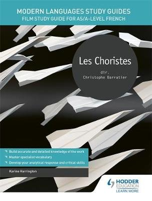 Modern Languages Study Guides: Les choristes - Film Study Guide for AS/A-level French (Paperback): Karine Harrington