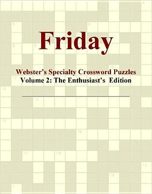 Friday - Webster's Specialty Crossword Puzzles, Volume 2 - The Enthusiast's Edition (Electronic book text): Inc. Icon...