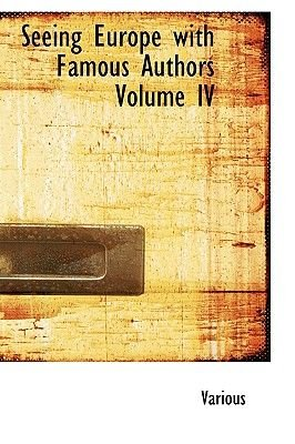 Seeing Europe with Famous Authors Volume IV (Paperback): Various