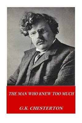 The Man Who Knew Too Much (Paperback): G. K. Chesterton