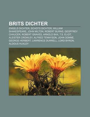 Brits Dichter - Engels Dichter, Schots Dichter, William Shakespeare, John Milton, Robert Burns, Geoffrey Chaucer, Robert...