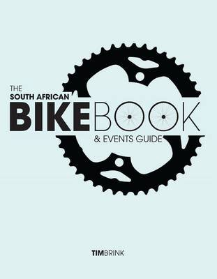 The South African Bike Book & Events Guide (Paperback): Tim Brink