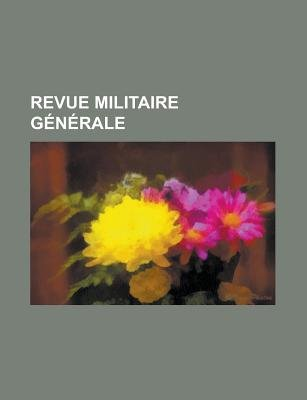 Revue Militaire Generale (English, French, Paperback): Livres Groupe, Anonymous