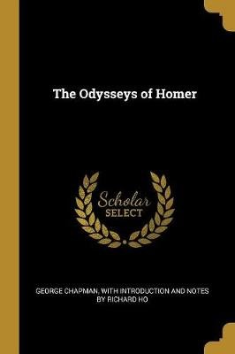 The Odysseys of Homer (Paperback): With Introduction and Notes by Chapman