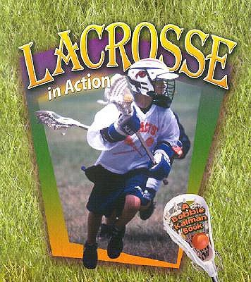 Lacrosse in Action (Sports in Action) (Hardcover): John Crossingham