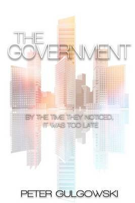 The Government (Paperback): Peter Gulgowski