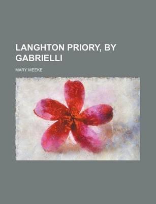 Langhton Priory, by Gabrielli (Paperback): Mary Meeke