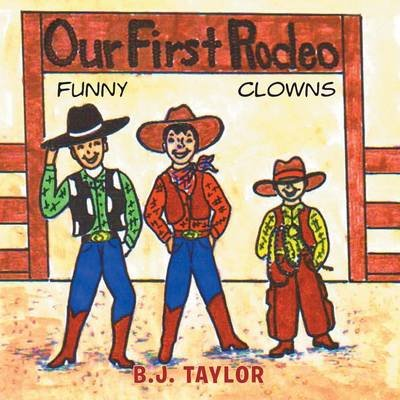 Our First Rodeo (Paperback): B.J. Taylor