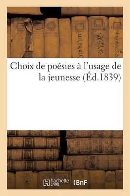 Choix de Poesies A L'Usage de La Jeunesse (French, Paperback):