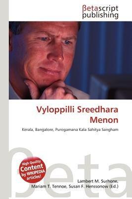 Vyloppilli Sreedhara Menon (Paperback): Lambert M. Surhone, Mariam T. Tennoe, Susan F. Henssonow