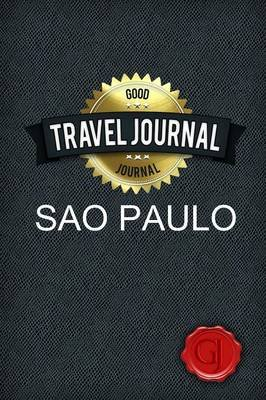 Travel Journal Sao Paulo (Paperback): Good Journal