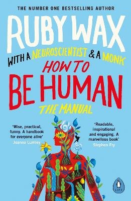 How to Be Human - The Manual (Paperback): Ruby Wax