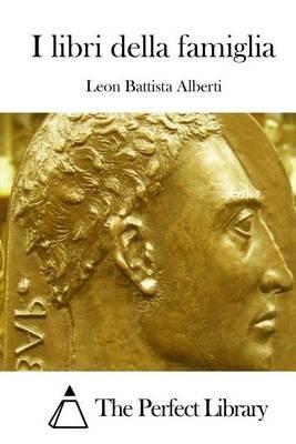 I Libri Della Famiglia (Italian, Paperback): Leon Battista Alberti