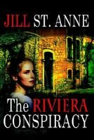The Riviera Conspiracy (Hardcover): Jill St. Anne