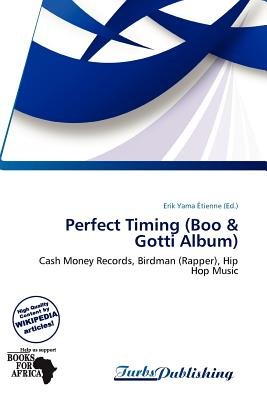 Perfect Timing (Boo & Gotti Album) (Paperback): Erik Yama Tienne