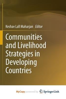 Communities and Livelihood Strategies in Developing Countries (Paperback): Keshav Lall Maharjan