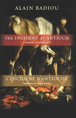 The Incident at Antioch / L'Incident d'Antioche - A Tragedy in Three Acts / Tragedie en trois actes (Paperback):...