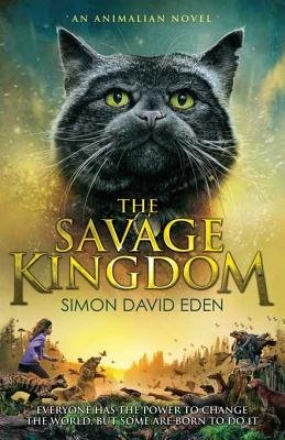 The Savage Kingdom (Electronic book text): Simon David Eden