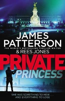 Private Princess (Paperback): James Patterson, Rees Jones