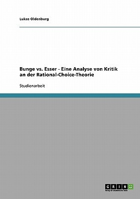 Bunge vs. Esser - Eine Analyse von Kritik an der Rational-Choice-Theorie (German, Paperback): Lukas Oldenburg