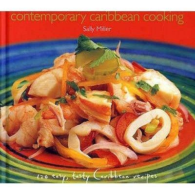 Contemporary Caribbean Cooking (Hardcover): Sally Miller