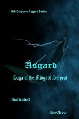 Asgard - Saga of the Midgard Serpent (Paperback): Grinolsson