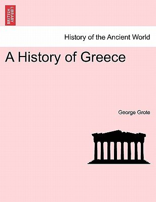 A History of Greece (Paperback): George Grote