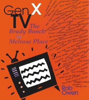 Gen X TV - The Brady Bunch to Melrose Place (Paperback, New edition): Rob Owen