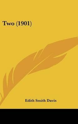 Two (1901) (Hardcover): Edith Smith Davis