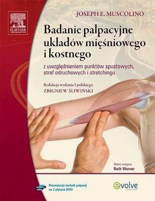 Badanie Palpacyjne UK Adow Mi Niowego I Kostnego Z Uwzgl Dnieniem Punktow Spustowych, Stref Odruchowych I Stretchingu (Polish,...