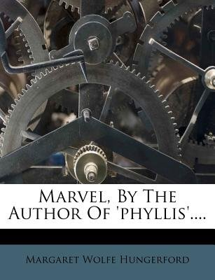 Marvel, by the Author of 'Phyllis'.... (Paperback): Margaret Wolfe Hungerford