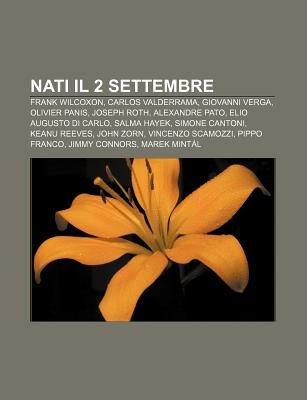 Nati Il 2 Settembre - Frank Wilcoxon, Carlos Valderrama, Giovanni Verga, Olivier Panis, Joseph Roth, Alexandre Pato, Elio...
