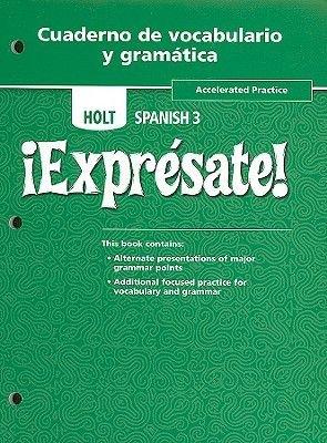 Holt Spanish 3 Cuaderno de Vocabulario y Gramatica - Accelerated Practice (Spanish, Paperback, Workbook): Holt Rinehart &...