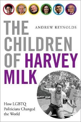 The Children of Harvey Milk (Hardcover): Andrew Reynolds
