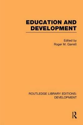 Education and Development (Electronic book text): Roger M Garrett