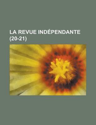 La Revue Independante (20-21) (English, French, Paperback): United States National Division, Anonymous