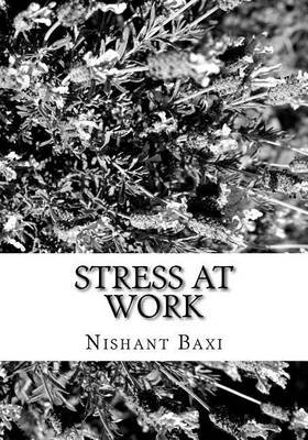 Stress at Work (Paperback): MR Nishant K Baxi