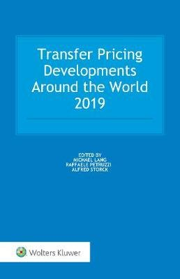 Transfer Pricing Developments Around the World 2019 (Hardcover): Michael Lang, Raffaele Petruzzi, Alfred Storck