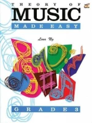 Theory of Music Made Easy, Grade 3 (Paperback): Lina Ng