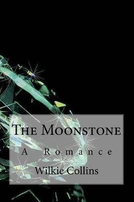 The Moonstone (Paperback): Wilkie Collins