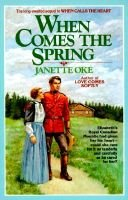 When Comes the Spring (Cw2) (Paperback, Reissue): Janet Oke
