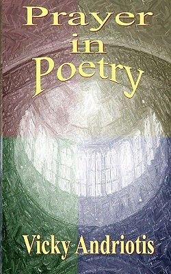 Prayer in Poetry (Paperback): Vicky Andriotis