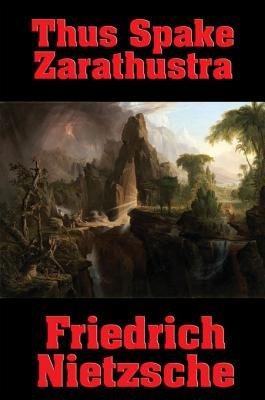 Thus Spake Zarathustra (Electronic book text): Friedrich Wilhelm Nietzsche