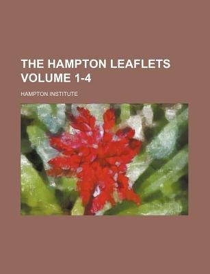 The Hampton Leaflets Volume 1-4 (Paperback): Hampton Institute